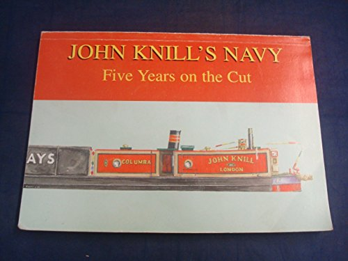 9780953289707: John Knill's Navy: Five Years on the Cut