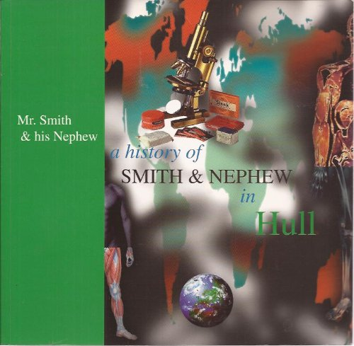 Mr Smith and His Nephew : A History of Smith and Nephew in Hull: Bogie, June