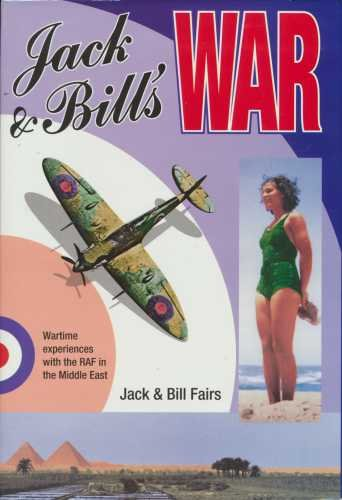 Jack and Bills War Wartime Experiences with: Jack & Bill