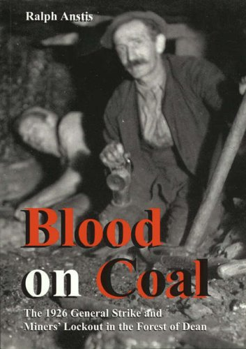 9780953302840: Blood on Coal: The 1926 General Strike and Miners' Lockout in the Forest of Dean