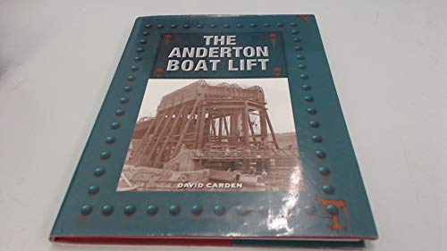 Anderton Boat Lift, The: Carden, David