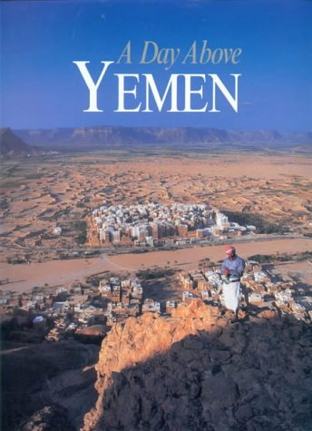 A Day Above Yemen (Our Earth): Nowell, John