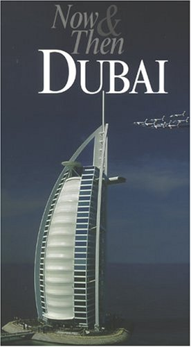 9780953303502: Now & Then : Dubai (Our Earth)