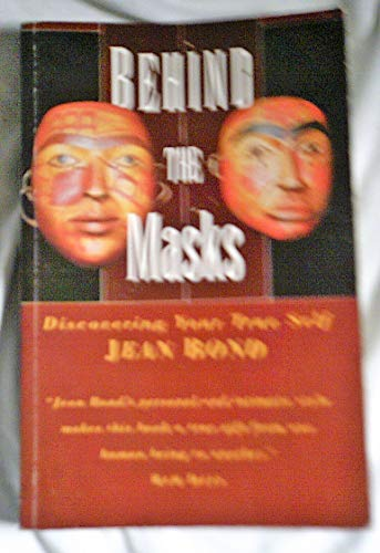 Behind the Masks: Discovering Your True Self: Bond, Jean