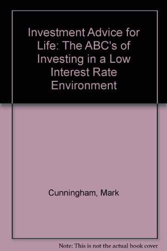 Investment Advice for Life: The ABC's of: Cunningham, Mark, Quinn,