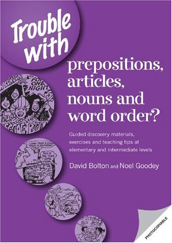 9780953309856: Trouble with Prepositions, Articles, Nouns and Word Order ?: Guided Discovery Materials, Exercises and Teaching Tips at Elementary and Intermediate Levels (Copycats)