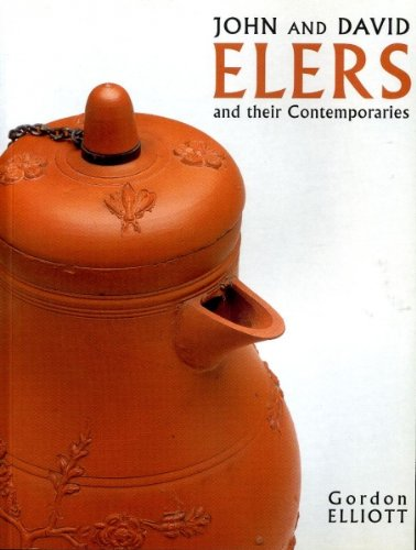 John and David Elers and Their Contemporaries (9780953311200) by Gordon Elliott