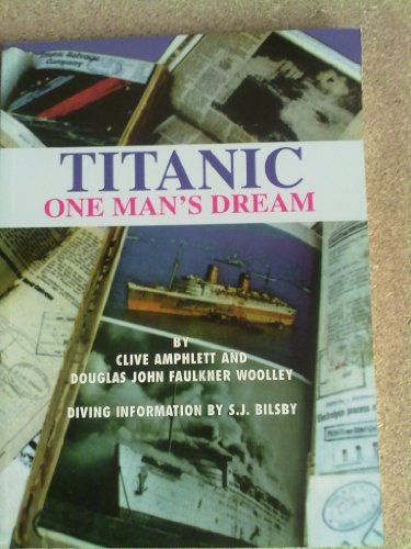 Titanic: One Man's Dream (SCARCE FIRST EDITION SIGNED BY THE AUTHOR)