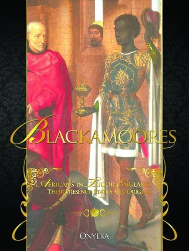 9780953318216: Blackamoores: Africans in Tudor England, Their Presence, Status and Origins