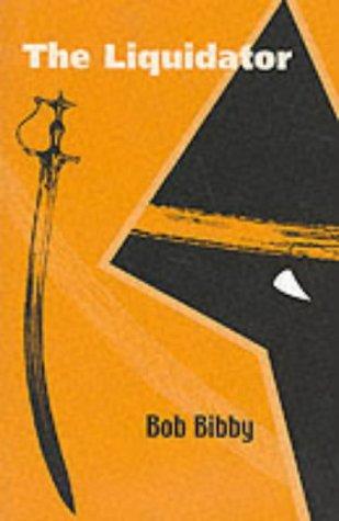 The Liquidator (0953319628) by Bob Bibby