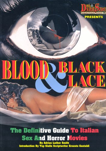 9780953326112: Blood and Black Lace: The Definitive Guide to Italian Sex and Horror Movies
