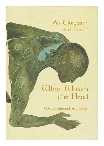 9780953329908: What Worth the Head/An Cloigeann is a Luach: County Limerick Anthology