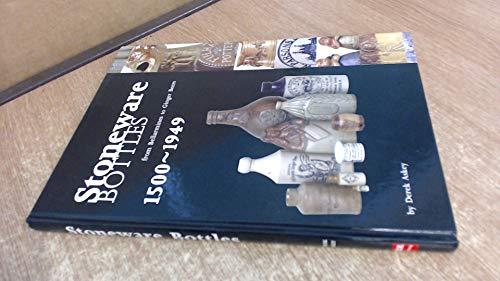 Stoneware Bottles 1500-1949: from Bellarmines to Ginger: Askey, Derek.