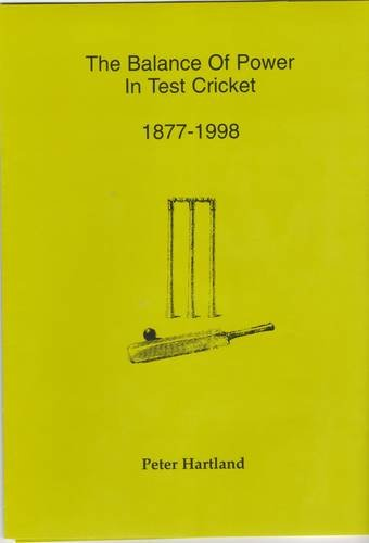 The Balance of Power in Test Cricket 1877-1998 [INSCRIBED]