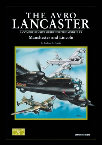 The Avro Lancaster. Manchester and Lincoln
