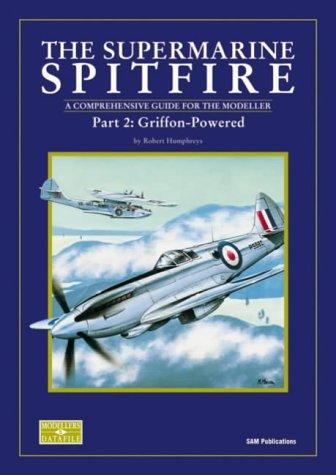9780953346547: SUPERMARINE SPITFIRE, THE: Part 2: Griffon-Powered (Pt. 2)