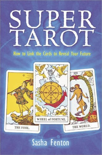 9780953347896: Super Tarot: How to Link the Cards to Reveal Your Future