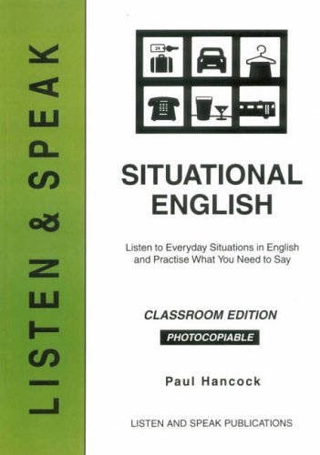 9780953348114: Situational English: Classroom Edition: Listen to Everyday Situations in English and Practise What You Need to Say
