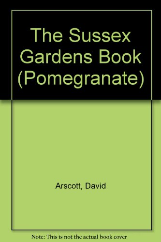 9780953349364: The Sussex Gardens Book (Pomegranate)