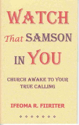 9780953356461: Watch That Samson in You: Church Awake to Your True Calling