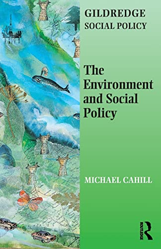 9780953357185: The Environment and Social Policy (The Gildredge Social Policy Series)