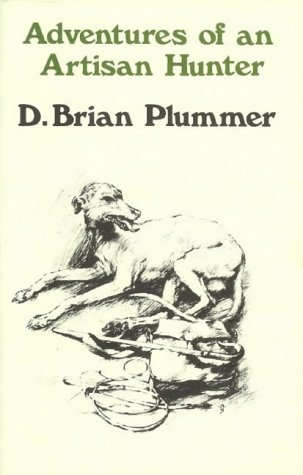 Adventures of An Artisan Hunter: Plummer, David B.
