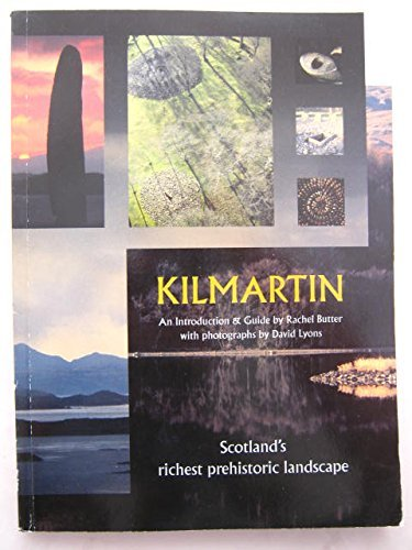 9780953367405: Kilmartin: Scotland's Richest Prehistoric Landscape - An Introduction and Guide