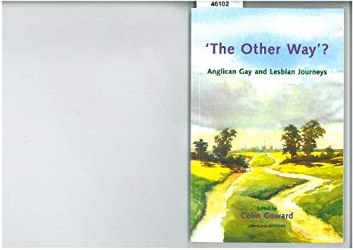 The Other Way? Anglican Lesbian and Gay Journeys: n/a