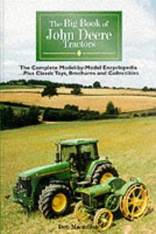 9780953373727: The Big Book of John Deere Tractors: The Complete Model by Model Encyclopedia