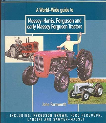 9780953373765: Worldwide Guide to Massey Harris, Ferguson and Early Massey Ferguson Tractors