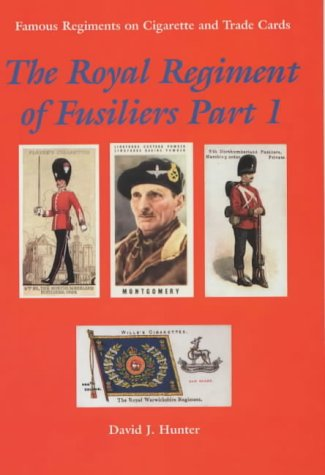 9780953373840: The Royal Regiment of Fusiliers: Part 1 (Famous Regiments on Cigarette & Trade Cards): Pt. 1