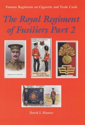 9780953373857: The Royal Regiment of Fusiliers: Pt. 2 (Famous Regiments on Cigarette & Trade Cards)