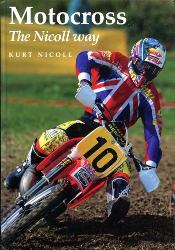Motocross the Nicoll Way (A FIRST PRINTING): Nicoll, David Kurt