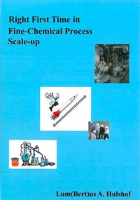 9780953399413: Right First Time in Fine-Chemical Process Scale-Up: Avoiding Scale-Up Problems: the Key to Rapid Success