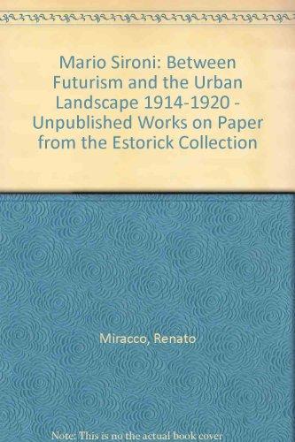 Mario Sironi: Between Futurism and the Urban: Renato Miracco, Roberta