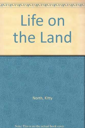 Life On The Land.: Kitty North. Andrew Lambirth.