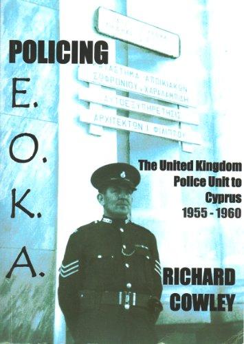 9780953409518: Policing EOKA: The United Kingdom Police Unit to Cyprus 1955-1960