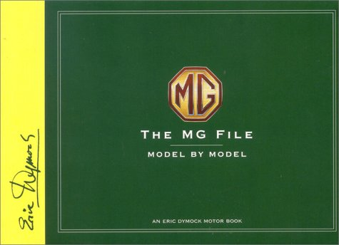 The Mg File: Model by Model (Eric Dymock Motor Book): Dymock, Eric