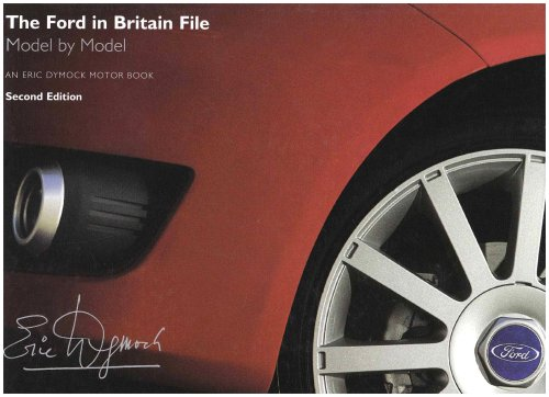 9780953414291: The Ford in Britain File: Model by Model