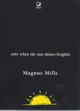Only When the Sun Shines Brightly: Mills, Magnus
