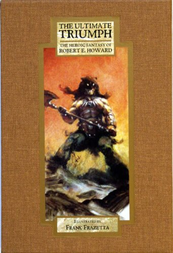 9780953425310: The Ultimate Triumph: The Heroic Fantasy of Robert E Howard