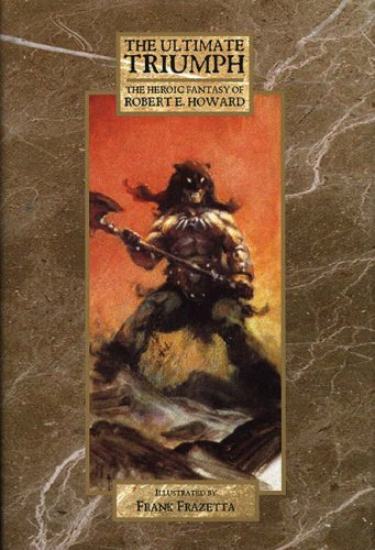 9780953425327: The Ultimate Triumph: The Heroic Fantasy of Robert E Howard