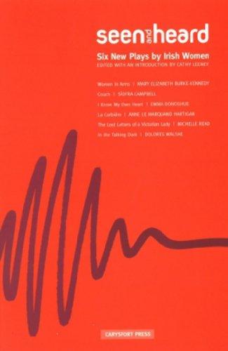 9780953425730: Seen and Heard: Six New Plays by Irish Women (Carysfort Press Ltd.)