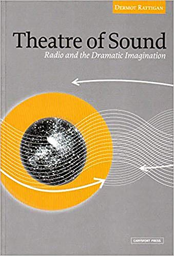 9780953425754: The Theatre of Sound: Radio and the Dramatic Imagination