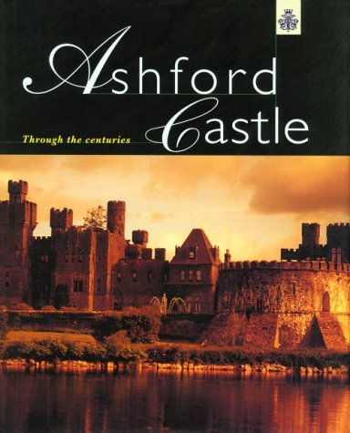 9780953427635: Ashford Castle: Through the Centuries