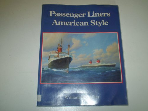 Passenger Liners American Style: Miller, William H.