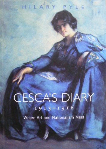 9780953429370: Cesca's Diary, 1913-1916: Where Art and Nationalism Meet