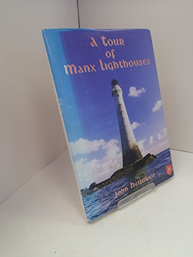 A TOUR OF MANX LIGHTHOUSES: Hellowell, John