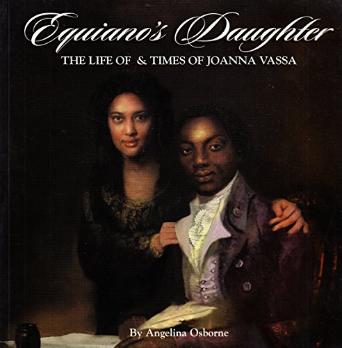 9780953432813: Equiano's Daughter: The Life and Times of Joanna Vassa, Daughter of Olaudah Equiano, Gustavus Vassa, The African