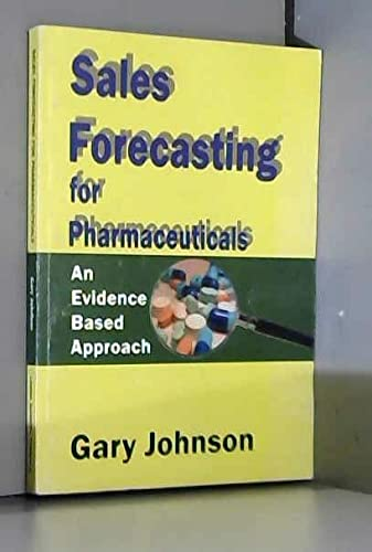 9780953440429: Sales Forecasting for Pharmaceuticals: An Evidence Based Approach